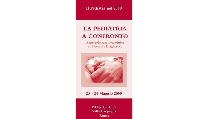 IL PEDIATRA NEL 2009- LA PEDIATRIA A CONFRONTO - APPROPRIATEZZA PRESCRITTIVA DI PERCORSI E DIAGNOSTICA