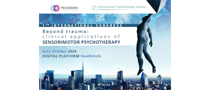 1 TH INTERNATIONAL CONGRESS - Beyond trauma: clinical applications of Sensorimotor Psychotherapy