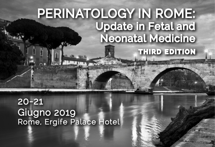 PERINATOLOGY IN ROME: Update in Fetal and Neonatal Medicine - THIRD EDITION