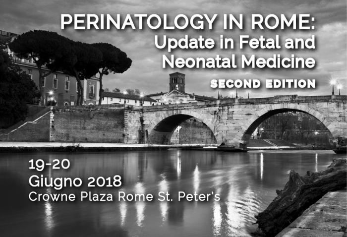 PERINATOLOGY IN ROME: Update in Fetal and Neonatal Medicine (Second Edition)